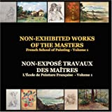 Non-Exhibited Works of the Masters - French School of Painting -, Paul Avram, 9738866227