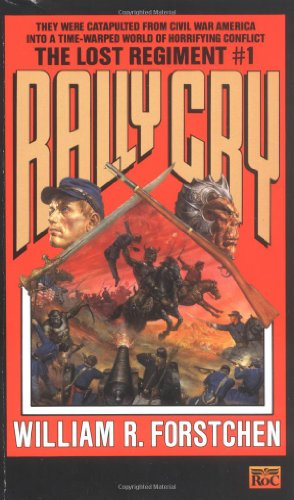 Rally Cry (Lost Regiment, Book 1)