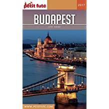BUDAPEST 2017 Petit Futé (City Guide) (French Edition)