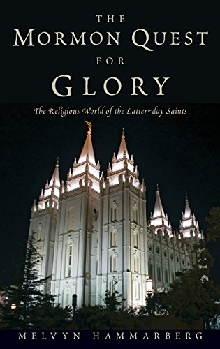 The Mormon Quest for Glory: The Religious World of the Latter-day Saints