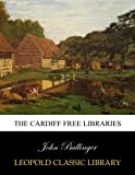 img - for The Cardiff free libraries book / textbook / text book
