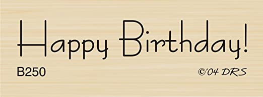 Seen It All Birthday Greeting Rubber Stamp By DRS Designs