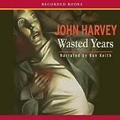 Wasted Years | John Harvey