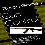 Gun Control | Byron Goines