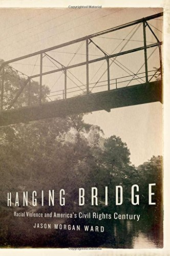 (Hanging Bridge: Racial Violence and America's Civil Rights Century)