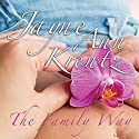 The Family Way Audiobook by Jayne Ann Krentz Narrated by Laural Merlington