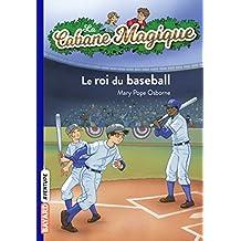 La cabane magique, Tome 51 : Le roi du baseball (French Edition)
