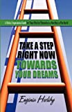 Take a Step Right Now Towards Your Dreams, Euginia Herlihy, 1627099565
