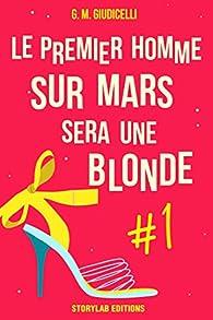 Le premier homme sur Mars sera une blonde, épisode 1 par G.M. Giudicelli