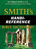 Smith's Handi-Reference Bible Dictionary, William Smith, 0899571158