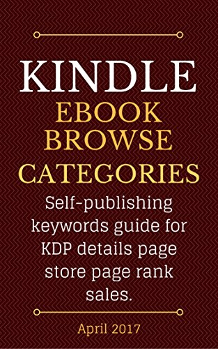Kindle eBook Browse Categories: Self-publishing keywords guide for KDP details page store page rank sales.