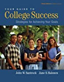Your Guide to College Success, John W. Santrock and Jane S. Halonen, 0534608485