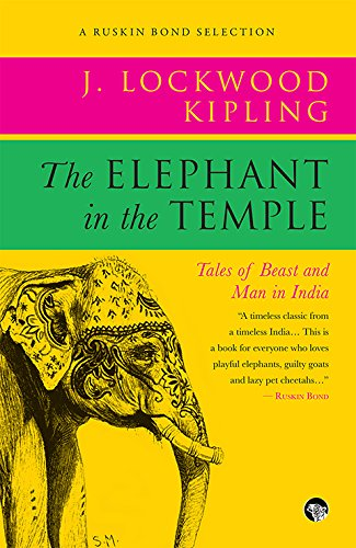 The Elephant in the Temple: Tales of Beast and Man in India (Ruskin Bond Selections Series)