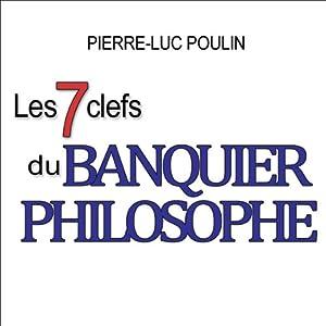 Les 7 clefs du banquier philosophe | Livre audio