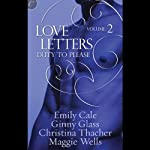 Duty to Please: Love Letters, Book 2 | Ginny Glass,Christina Thacher,Emily Cale,Maggie Wells
