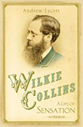 Wilkie Collins: A Life of Sensation