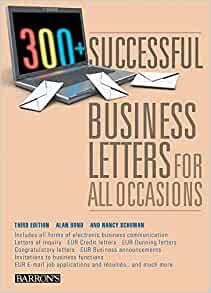 300+ Successful Business Letters for All Occasions (Barrons 300+ Successful Business Letters for All Occasions): Alan Bond, Nancy Schuman: 9780764143199: ...
