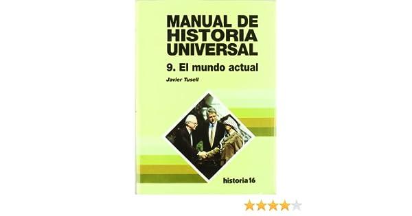 Mundo actual, el - manual de historia universal t.9: Amazon.es ...