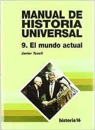 Mundo actual, el - manual de historia universal t.9