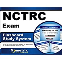 NCTRC Exam Flashcard Study System: NCTRC Test Practice Questions & Review for the National Council for Therapeutic...