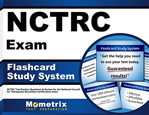 NCTRC Exam Flashcard Study System: NCTRC Test Practice Questions & Review for the National Council for Therapeutic Recreation Certification Exam (Cards)