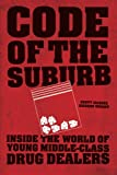 Code of the Suburb: Inside the World of Young Middle-Class Drug Dealers (Fieldwork Encounters and Discoveries)