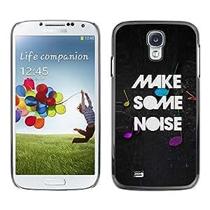 Caucho caso de Shell duro de la cubierta de accesorios de protección BY RAYDREAMMM - Samsung Galaxy S4 I9500 - Make Noise Quote Party Live Moment Music