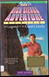 The Legend of the Great Grizzly, Jeffrey Asher Nesbit, 0840792549