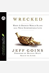 Wrecked: When A Broken World Slams Into your Comfortable Life by Jeff Goins (2012-10-01) Audio CD