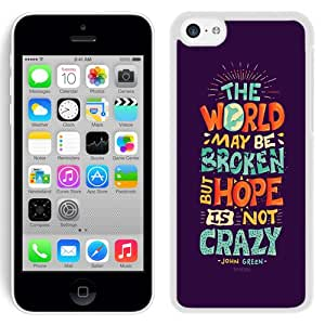 Beautiful Unique Designed iPhone 5C Phone Case With Hope Is Not Crazy Broken World_White Phone Case