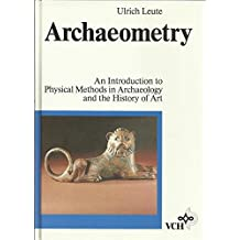 Archaeometry: An Introduction to Physical Methods in Archaeology and the History of Art