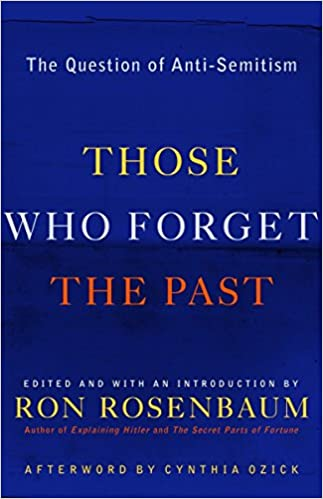 Those Who Forget the Past: The Question of Anti-Semitism ...