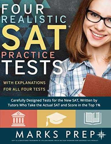Four Realistic SAT Practice Tests: Tests Written By Tutors Who Take the Actual SAT and Score in the Top 1% (Focus On Grammar 4 Workbook Answer Key)