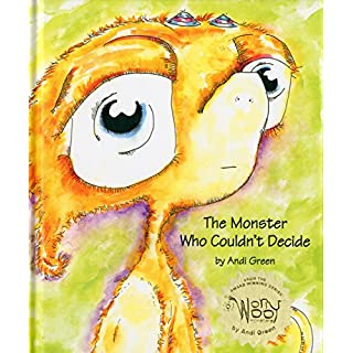 The Monster Who Couldn't Decide (The Worrywoo Monsters)