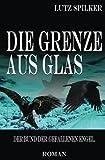 Die Grenze aus Glas: Der Bund der gefallenen Engel. (Volume 4) (German Edition)
