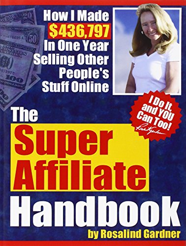 51jrueLF4EL - The Super Affiliate Handbook: How I Made $436,797 in One Year Selling Other People's Stuff Online