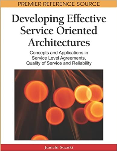 Developing Effective Service Oriented Architectures Concepts And