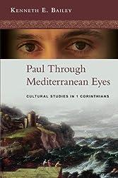 Paul Through Mediterranean Eyes - Cultural Studies in 1 Corinthians