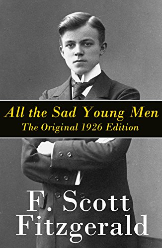 7bcf4d88fe2 All the Sad Young Men - The Original 1926 Edition  A Follow Up to The