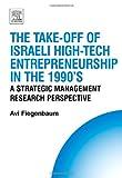 The Take-off of Israeli High-Tech Entrepreneurship During The 1990's, Avi Fiegenbaum, 0080450997