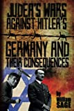 img - for Judea's Wars Against Hitler's Germany And Their Consequences book / textbook / text book