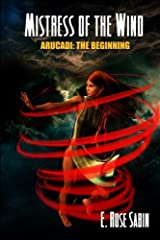 Mistress Of The Wind: Arucadi: The Beginning - Book One (Volume 1)