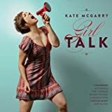 Girl Talk by Kate McGarry (2012-04-10)