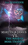 Martin & James vs. The Masked Moss-Trooper: a Martin & James cozy action spy thriller short story (Martin & James Case Files Book 1)