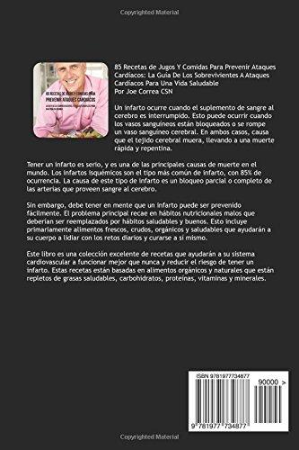 85 Recetas de Jugos Y Comidas Para Prevenir Ataques Cardíacos: La Guía De Los Sobrevivientes A Ataques Cardíacos Para Una Vida Saludable: Amazon.es: Joe ...