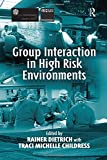Group Interaction in High Risk Environments 9780754640110