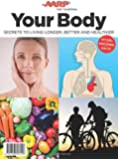 Your Body: Secrets to Living Longer, Better and Healthier
