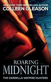 Roaring Midnight: Macey Gardella & Max Denton Book 1 (The Gardella Vampire Hunters 6)