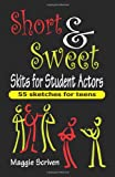 Short and Sweet Skits for Student Actors, Maggie Scriven, 1566081688