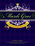 img - for Mardi Gras: Chronicles of the New Orleans Carnival by Errol Laborde (2013-09-10) book / textbook / text book